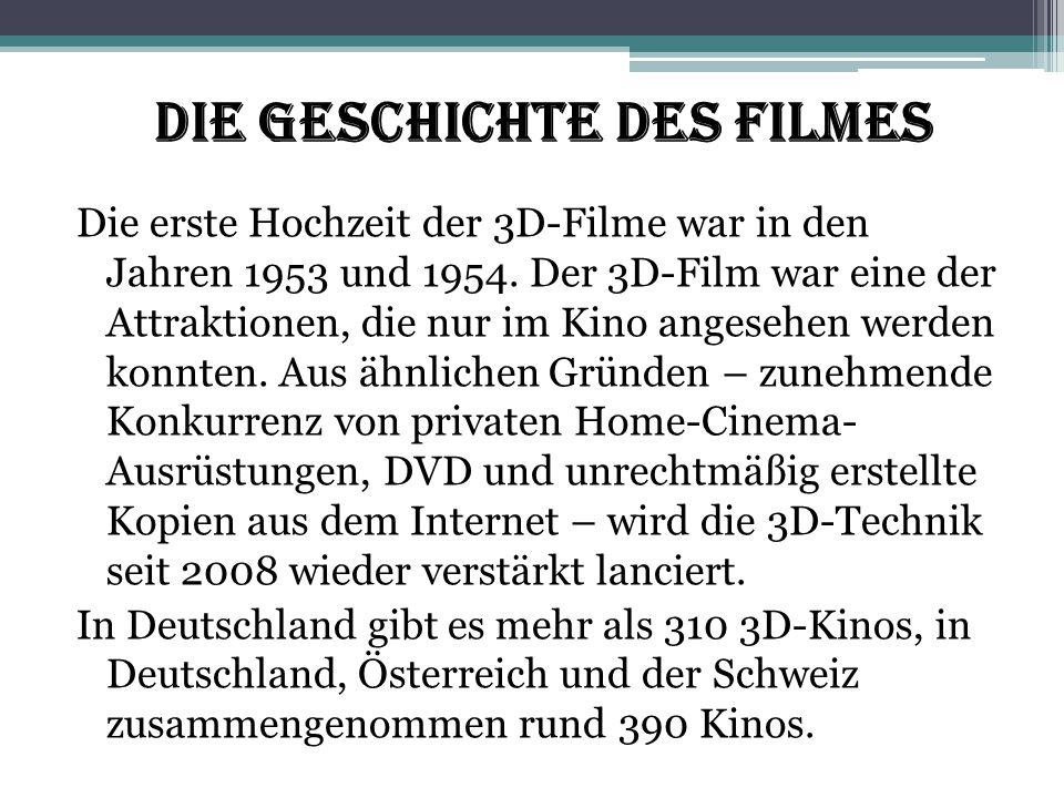 Die Geschichte des Filmes Die erste Hochzeit der 3D-Filme war in den Jahren 1953 und 1954. Der 3D-Film war eine der Attraktionen, die nur im Kino ange