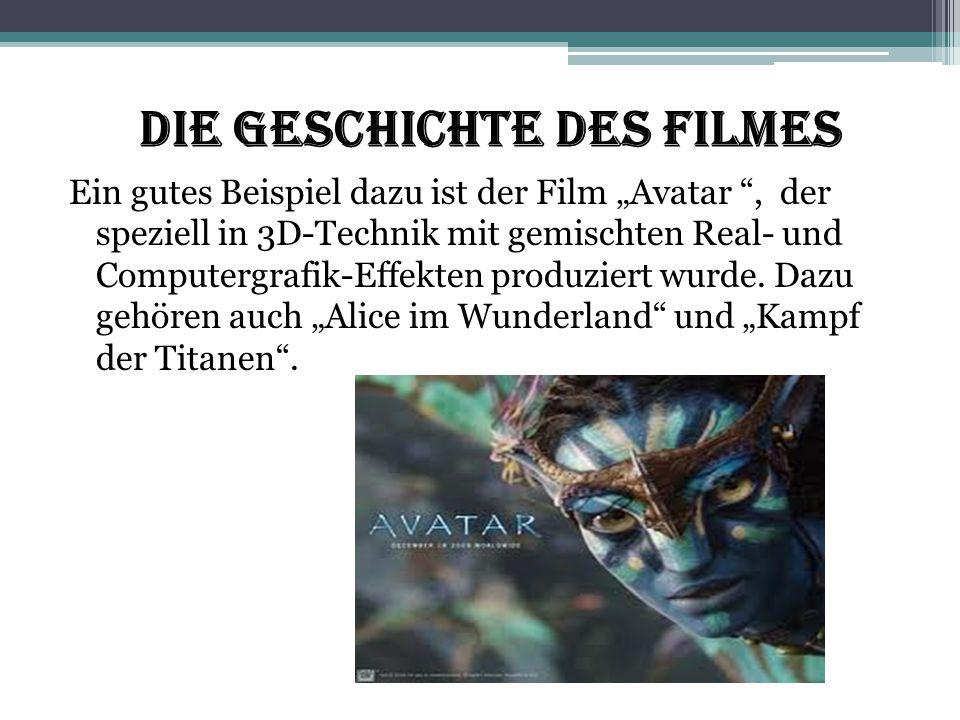 """Die Geschichte des Filmes Ein gutes Beispiel dazu ist der Film """"Avatar """", der speziell in 3D-Technik mit gemischten Real- und Computergrafik-Effekten"""