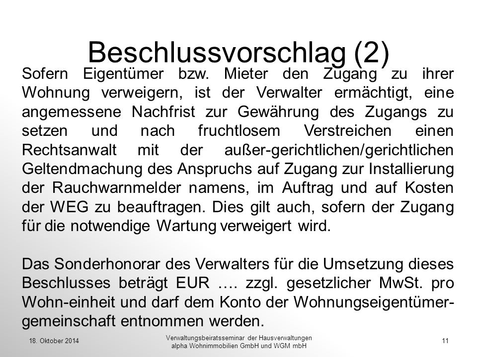 18. Oktober 201411 Verwaltungsbeiratsseminar der Hausverwaltungen alpha Wohnimmobilien GmbH und WGM mbH Beschlussvorschlag (2) Sofern Eigentümer bzw.