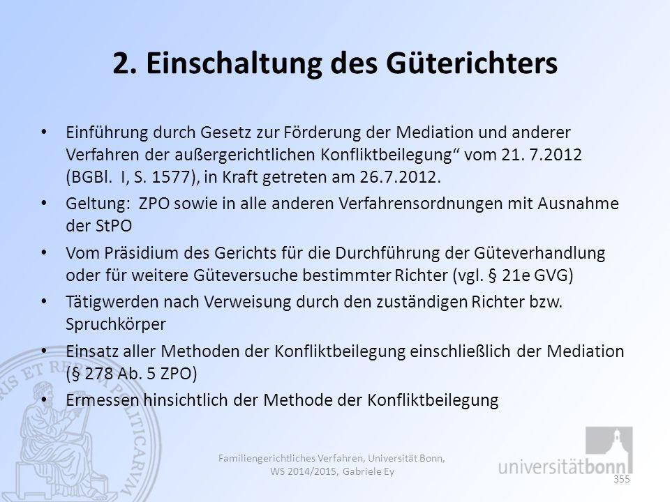 """2. Einschaltung des Güterichters Einführung durch Gesetz zur Förderung der Mediation und anderer Verfahren der außergerichtlichen Konfliktbeilegung"""" v"""