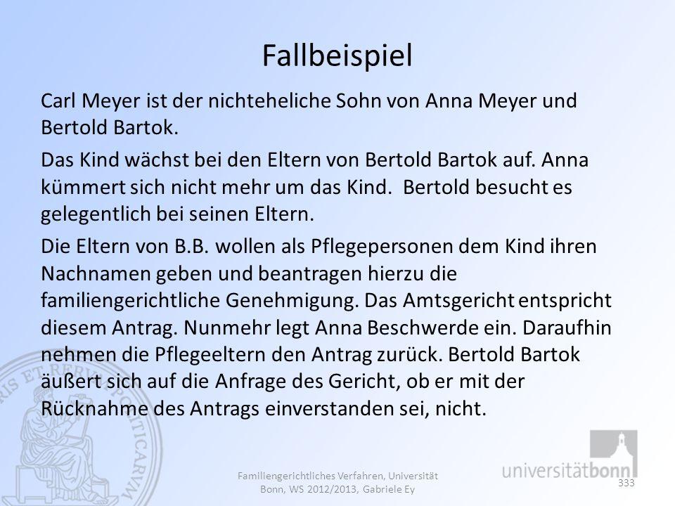 Fallbeispiel Carl Meyer ist der nichteheliche Sohn von Anna Meyer und Bertold Bartok. Das Kind wächst bei den Eltern von Bertold Bartok auf. Anna kümm