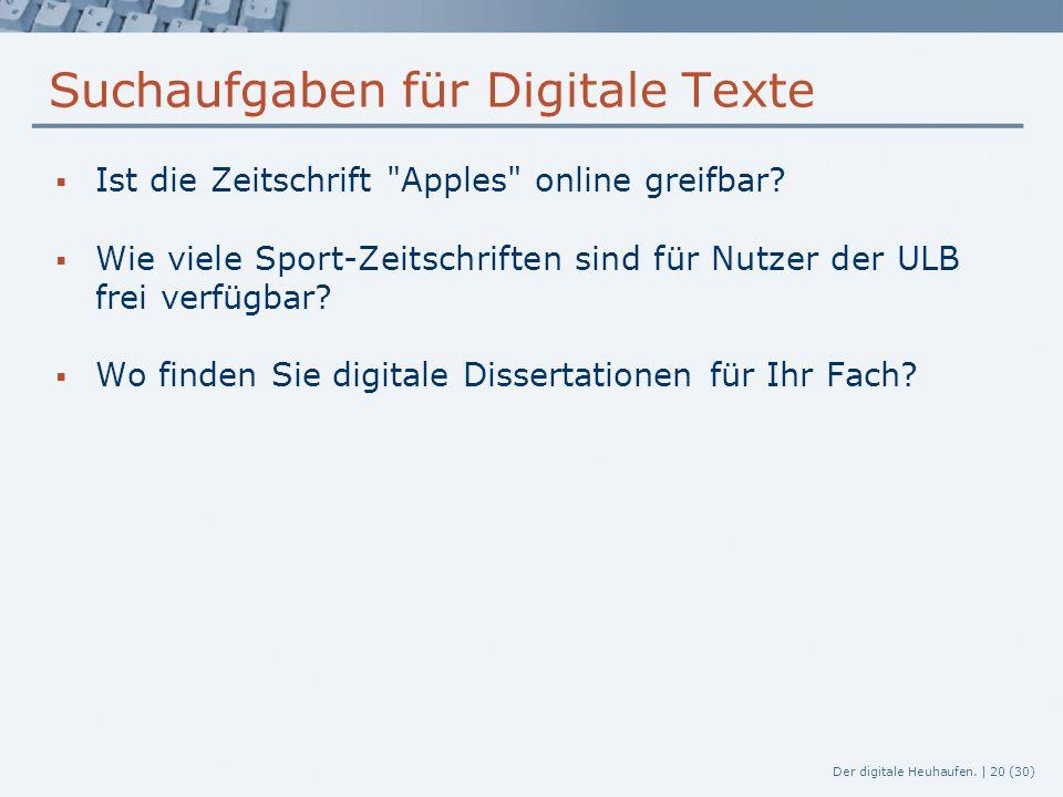 Der digitale Heuhaufen. | 20 (30) Suchaufgaben für Digitale Texte  Ist die Zeitschrift
