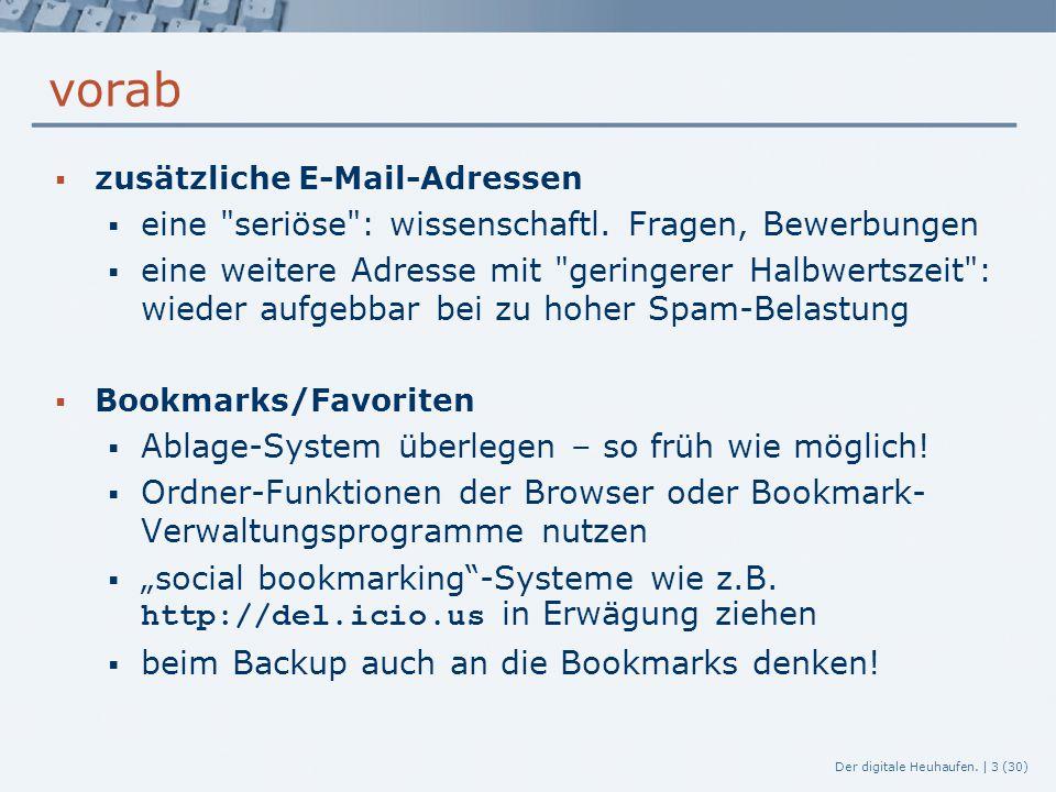Der digitale Heuhaufen.  24 (30) Werkzeuge: weitere Informationsquellen  Diskussionsforen z.B.