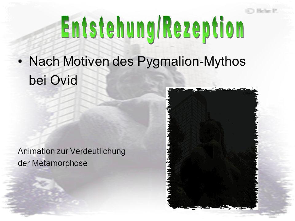 Nach Motiven des Pygmalion-Mythos bei Ovid Animation zur Verdeutlichung der Metamorphose