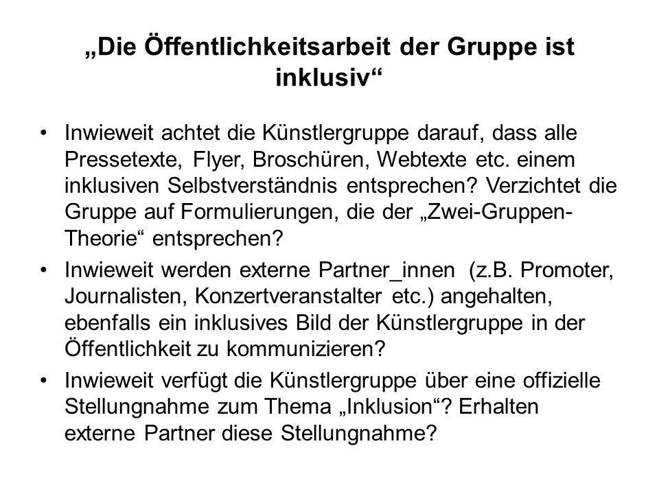 """""""Die Öffentlichkeitsarbeit der Gruppe ist inklusiv"""" Inwieweit achtet die Künstlergruppe darauf, dass alle Pressetexte, Flyer, Broschüren, Webtexte etc"""
