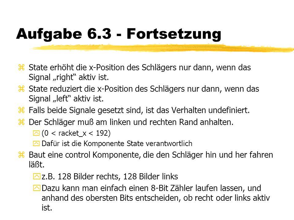 """Aufgabe 6.3 - Fortsetzung zState erhöht die x-Position des Schlägers nur dann, wenn das Signal """"right aktiv ist."""