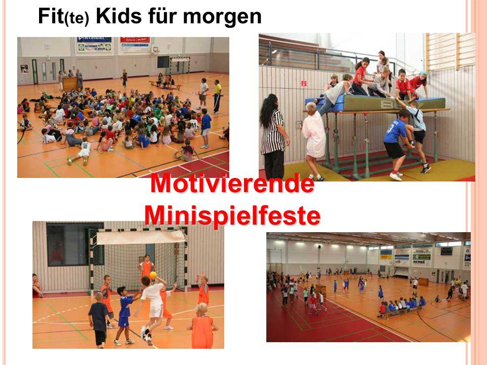 Fit (te) Kids für morgen Motivierende Minispielfeste