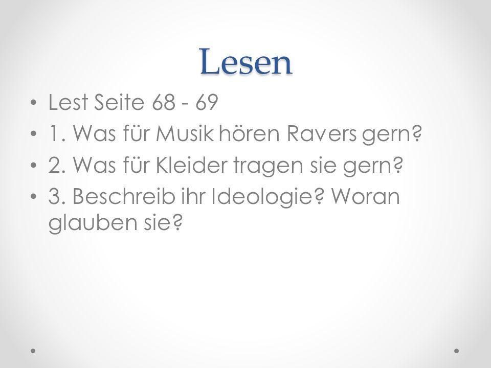 Lesen Lest Seite 68 - 69 1. Was für Musik hören Ravers gern.