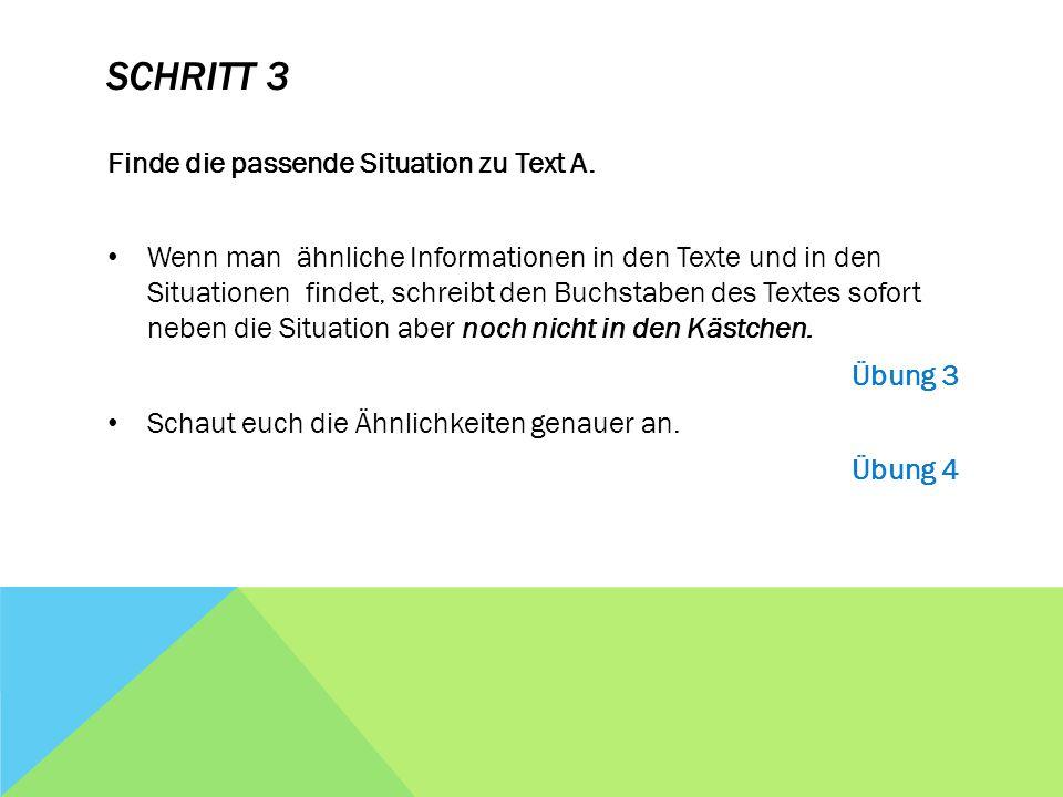 SCHRITT 3 Finde die passende Situation zu Text A.