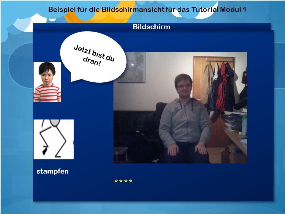 """Bildschirm Beispiel für die Bildschirmansicht Tutorials Modul 1 Video """"Felix stampft vor Video """"Felix stampft vor stampfen Ich stampfe vor"""