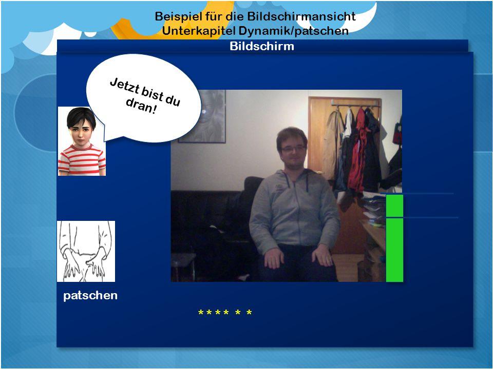 """Bildschirm Beispiel für die Bildschirmansicht Unterkapitel """"Dynamik 1 Video """"Felix patscht vor und achtet auf die Lautstärke Video """"Felix patscht vor und achtet auf die Lautstärke stampfen Achte darauf, dass sich der Balken nicht rot färbt."""