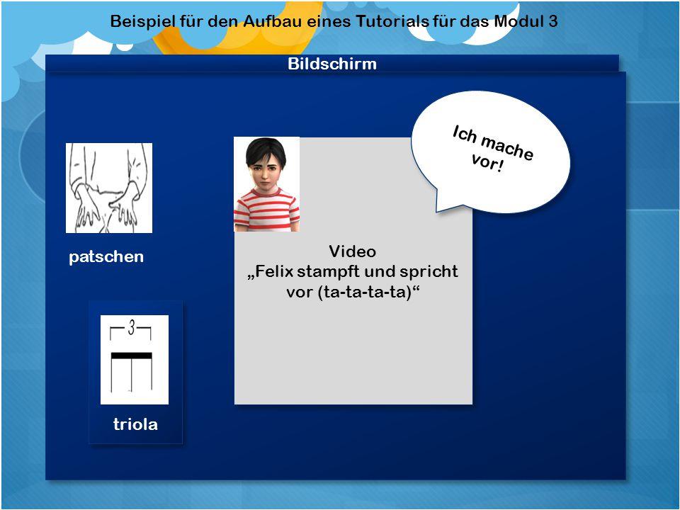 Beispiel für den Aufbau eines Tutorials für das Modul 2 Videobildschirm patschen * * Zeigt das Video an, wie das Instrument gespielt wird.