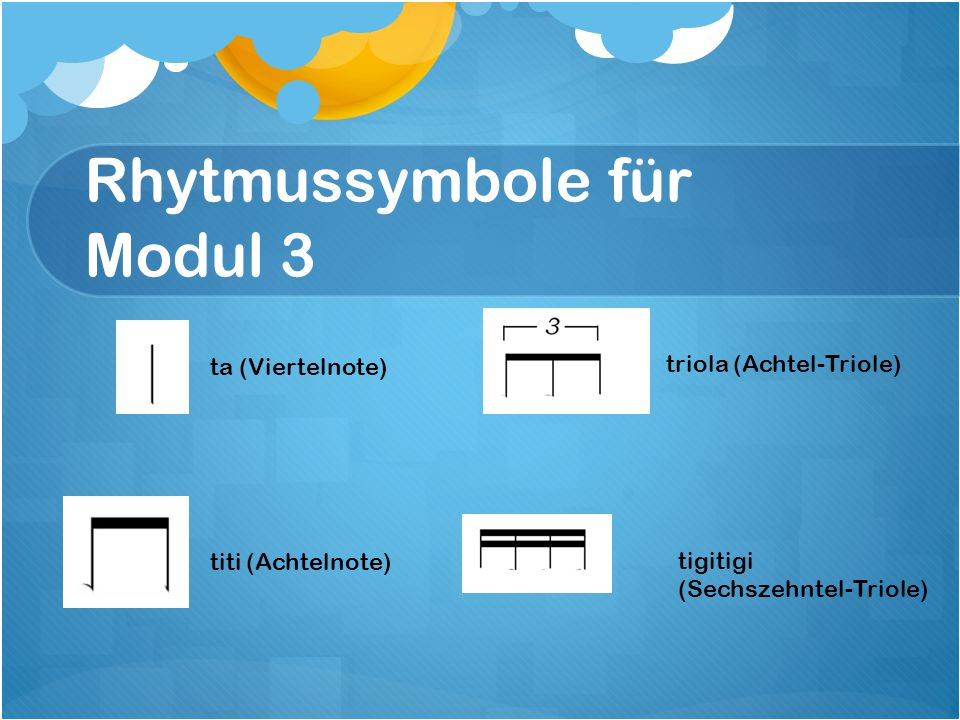 Rhytmussymbole für Modul 2 ta (Viertelnote) titi (Achtelnote) triola (Achtel-Triole) tigitigi (Sechszehntel-Triole)