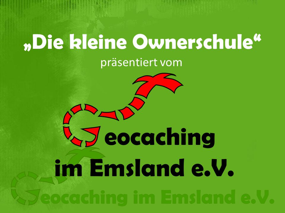 Geocaching und Jagd Achtet auf eventuelle Beschilderungen  z.B.