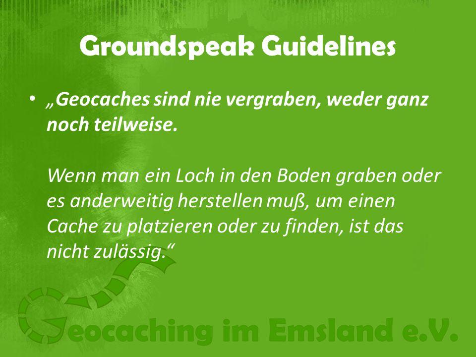 """Groundspeak Guidelines """"Geocaches sind nie vergraben, weder ganz noch teilweise."""