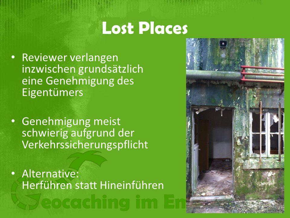 Lost Places Reviewer verlangen inzwischen grundsätzlich eine Genehmigung des Eigentümers Genehmigung meist schwierig aufgrund der Verkehrssicherungspflicht Alternative: Herführen statt Hineinführen