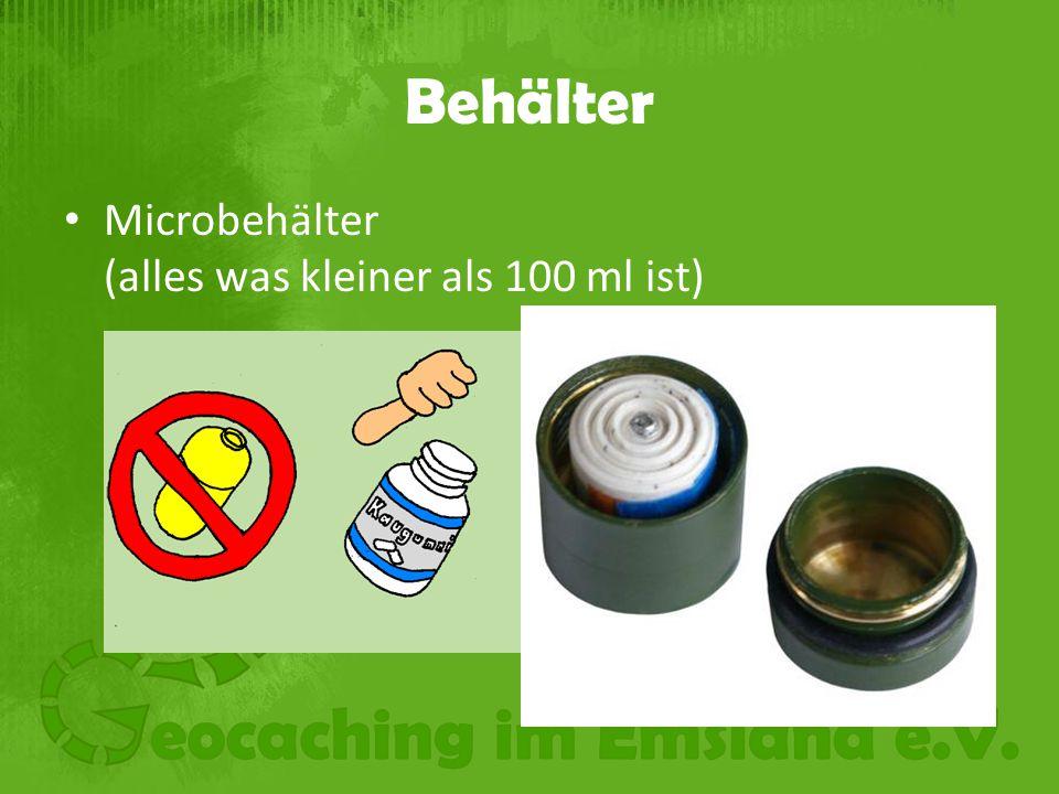 Behälter Microbehälter (alles was kleiner als 100 ml ist)