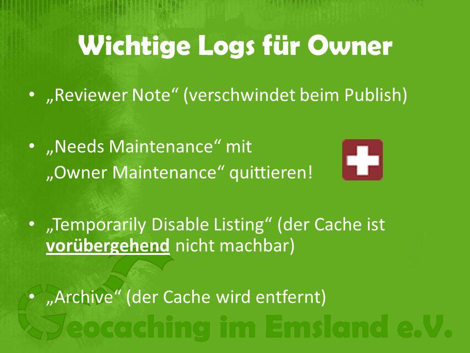 """Wichtige Logs für Owner """"Reviewer Note (verschwindet beim Publish) """"Needs Maintenance mit """"Owner Maintenance quittieren."""