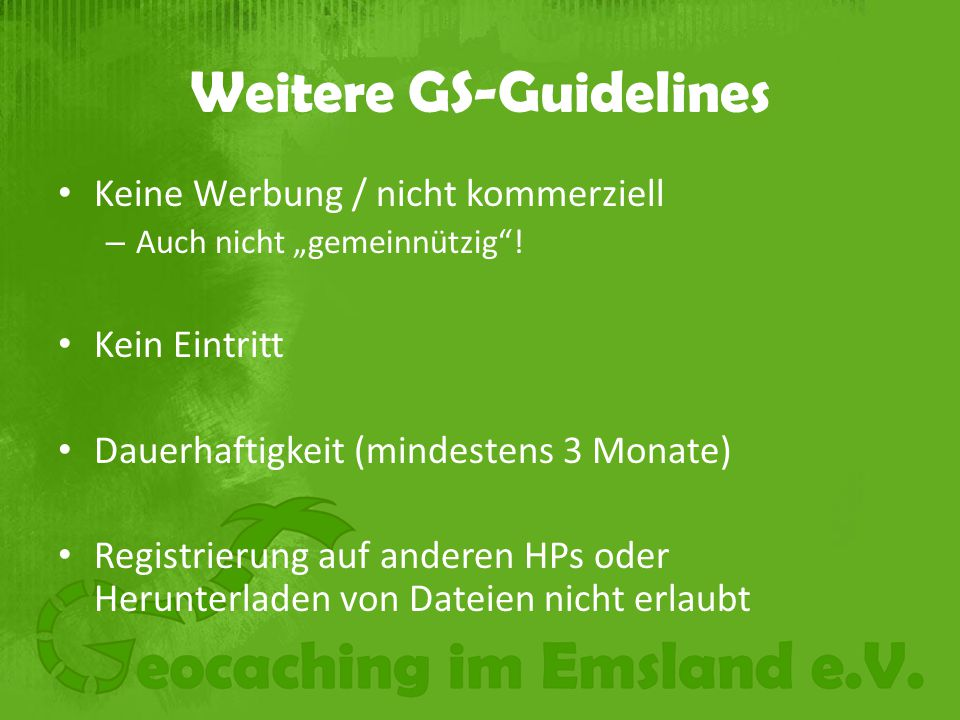 """Weitere GS-Guidelines Keine Werbung / nicht kommerziell – Auch nicht """"gemeinnützig ."""