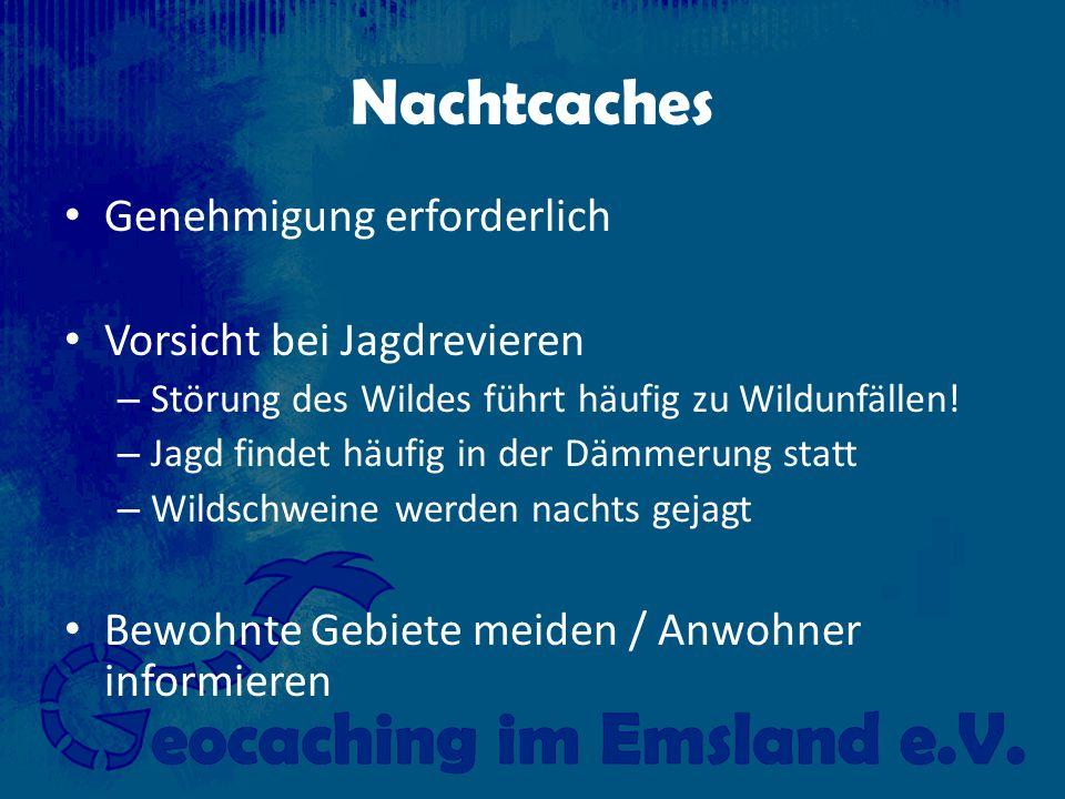 Nachtcaches Genehmigung erforderlich Vorsicht bei Jagdrevieren – Störung des Wildes führt häufig zu Wildunfällen.
