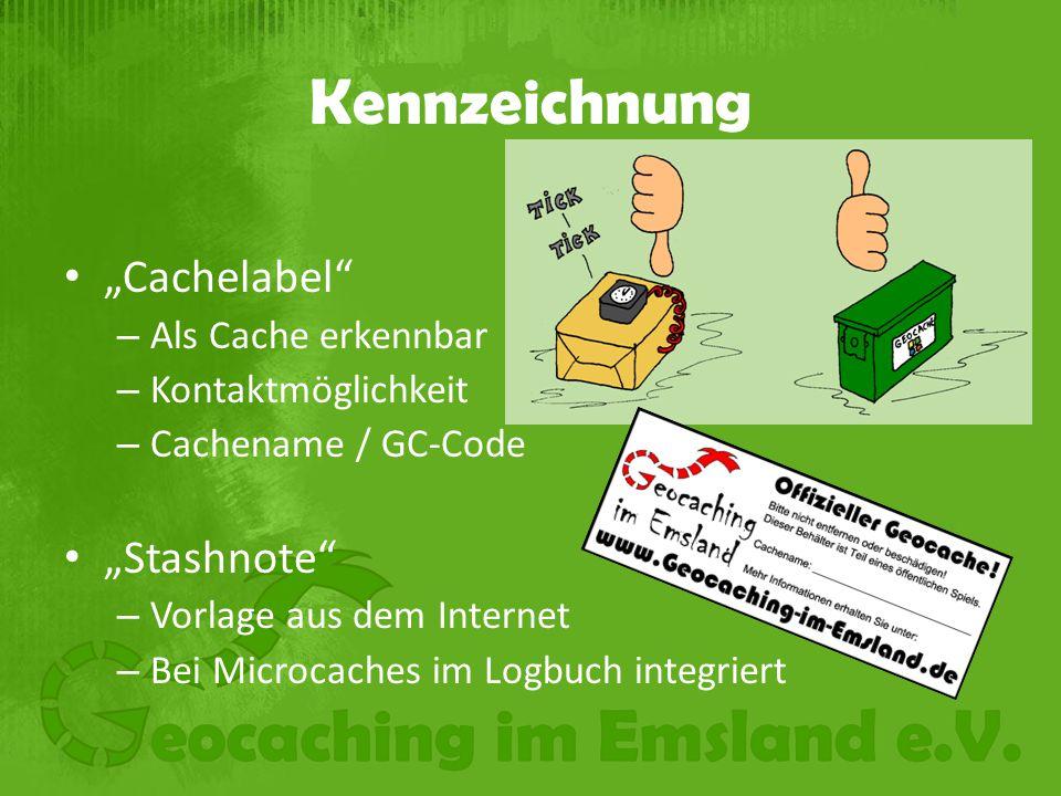 """Kennzeichnung """"Cachelabel – Als Cache erkennbar – Kontaktmöglichkeit – Cachename / GC-Code """"Stashnote – Vorlage aus dem Internet – Bei Microcaches im Logbuch integriert"""