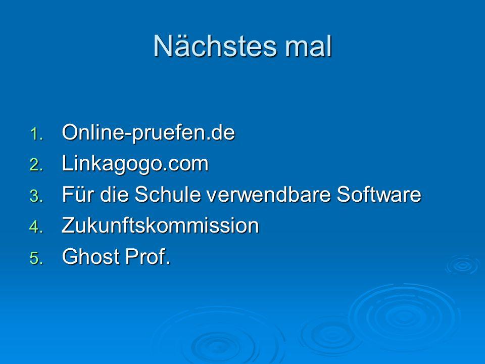 Nächstes mal 1. Online-pruefen.de 2. Linkagogo.com 3.
