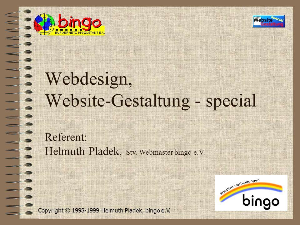 © 1998-1999HePla@bingo-ev.de11 Vorbereiten (Fortsetzung) Bereiten Sie einen Einstieg (Homepage) vor, die Aufmerksamkeit erregt.