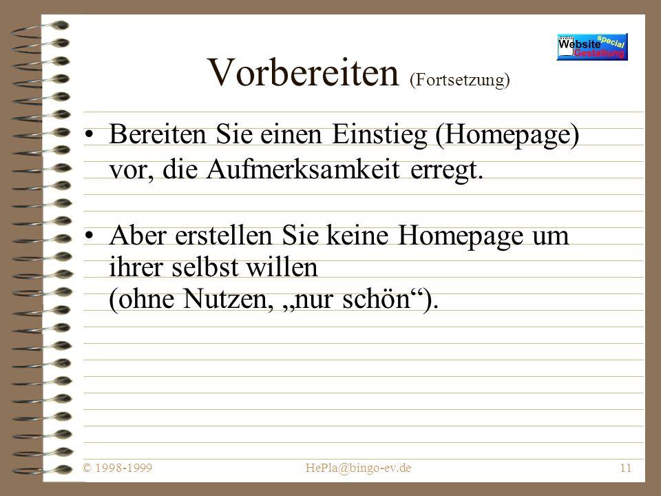 © 1998-1999HePla@bingo-ev.de10 Vorbereiten Messen Sie Ihren Aussagen Wert bei.