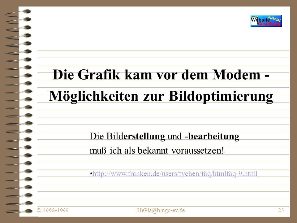 © 1998-1999HePla@bingo-ev.de22 WIE erstelle ich eine Website denn nun benutzerfreundlich.