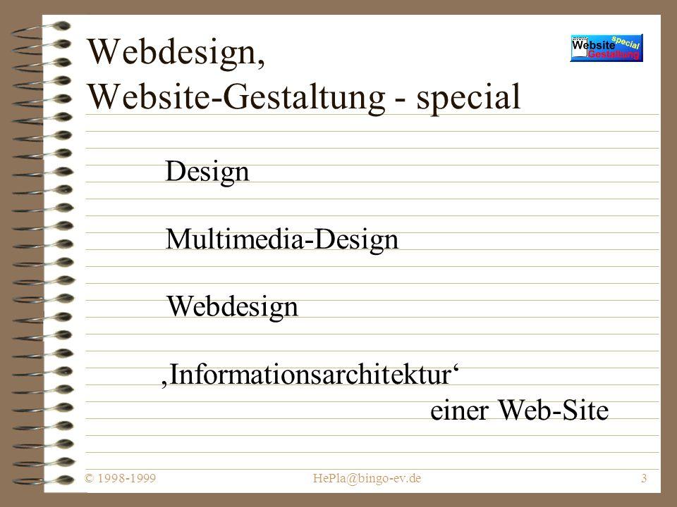 © 1998-1999HePla@bingo-ev.de13 Vorbereiten (Fortsetzung) Bereiten Sie ein einprägsames Design vor Tragen Sie Ihre Ideen anschaulich vor.
