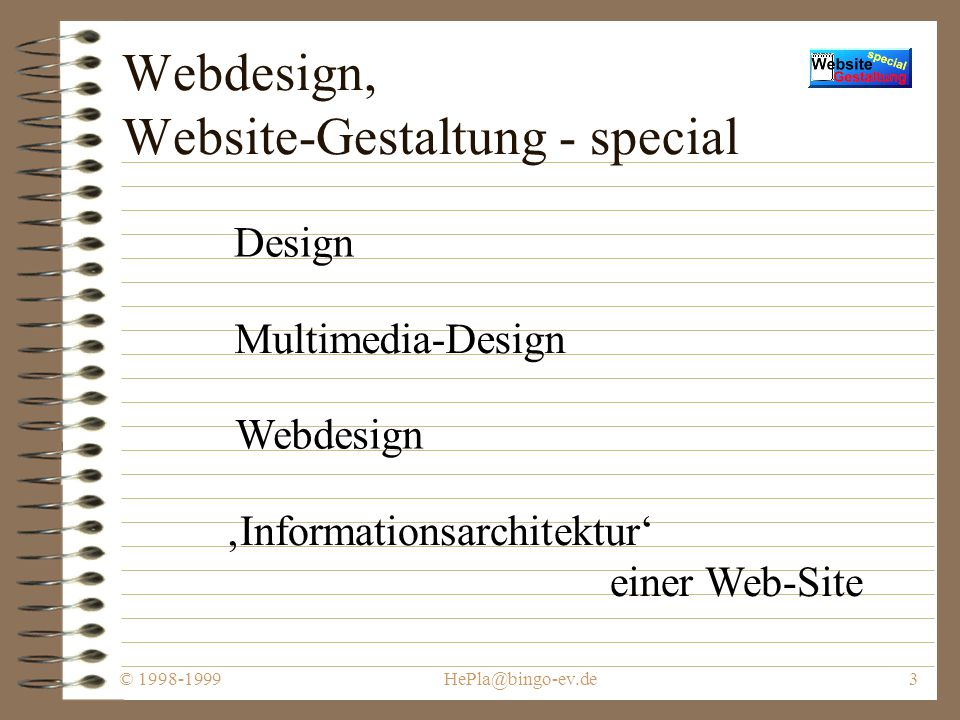 © 1998-1999HePla@bingo-ev.de3 Webdesign, Website-Gestaltung - special Design Multimedia-Design 'Informationsarchitektur' einer Web-Site Webdesign