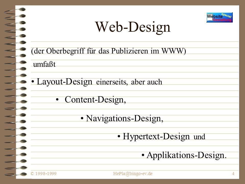 © 1998-1999HePla@bingo-ev.de24 Einbindung von Grafiken, Sound, Video, JAVA-Applets, JavaScript, VBScript u.a.