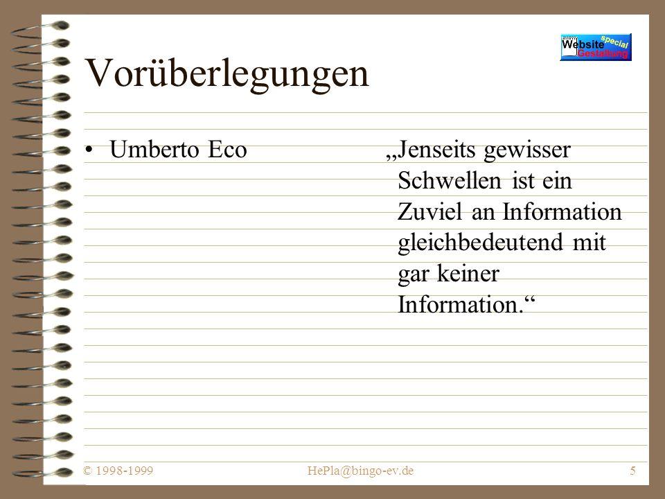 © 1998-1999HePla@bingo-ev.de4 Web-Design (der Oberbegriff für das Publizieren im WWW) umfaßt Content-Design, Navigations-Design, Hypertext-Design und Applikations-Design.