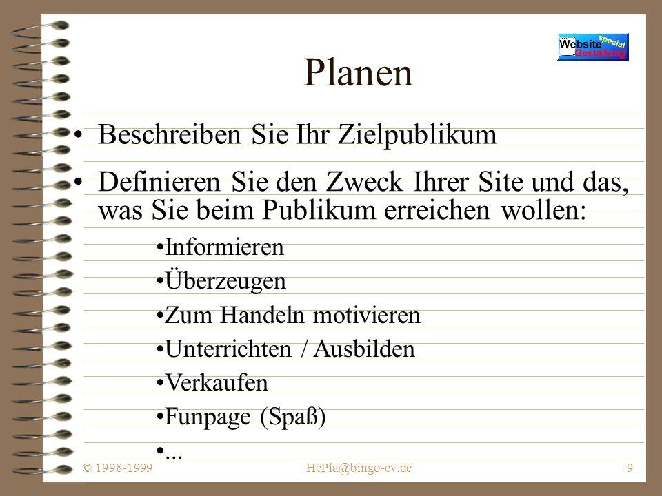 © 1998-1999HePla@bingo-ev.de29 Lost in Hypertext - Benutzerführung - Benutzerverführung http://www.franken.de/users/tychen/faq/htmlfaq.html