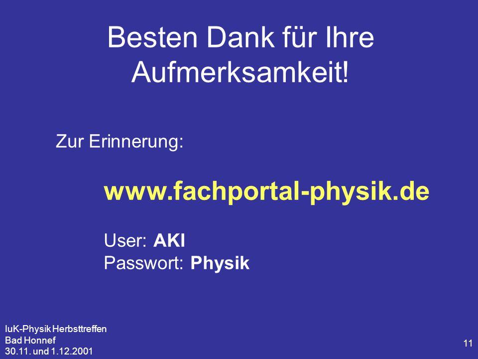 IuK-Physik Herbsttreffen Bad Honnef 30.11. und 1.12.2001 11 Besten Dank für Ihre Aufmerksamkeit.