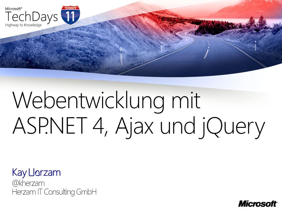 Kay Herzam @kherzam Herzam IT Consulting GmbH Webentwicklung mit ASP.NET 4, Ajax und jQuery