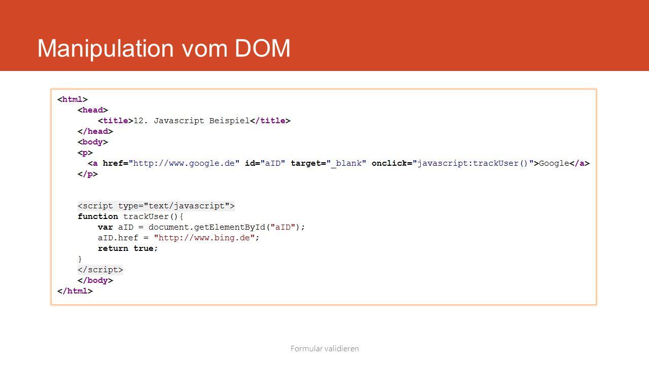 Manipulation vom DOM Formular validieren