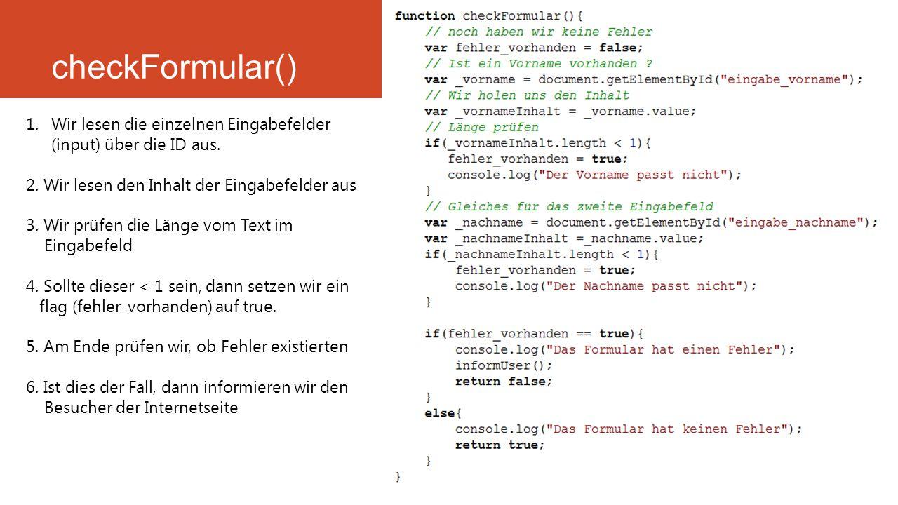 checkFormular() Backlinks und Ranking 1.Wir lesen die einzelnen Eingabefelder (input) über die ID aus.