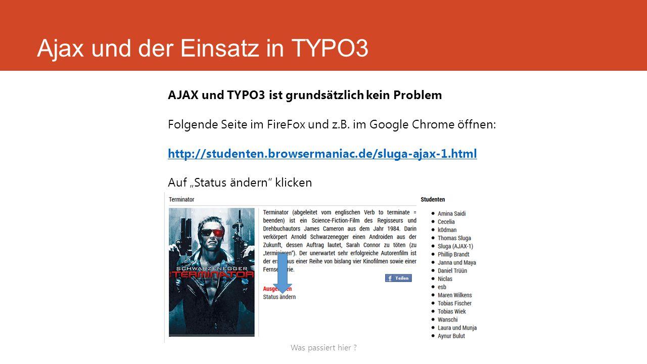 Ajax und der Einsatz in TYPO3 Was passiert hier .