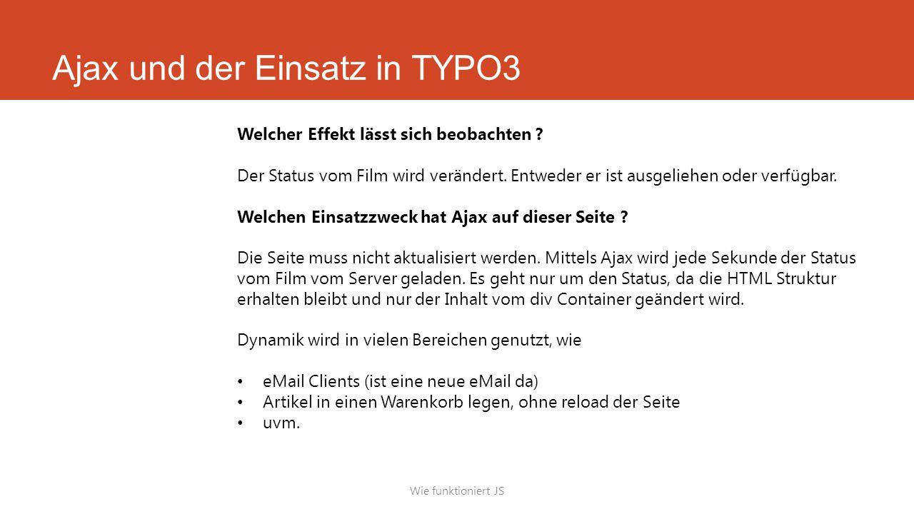 Ajax und der Einsatz in TYPO3 Wie funktioniert JS Welcher Effekt lässt sich beobachten .