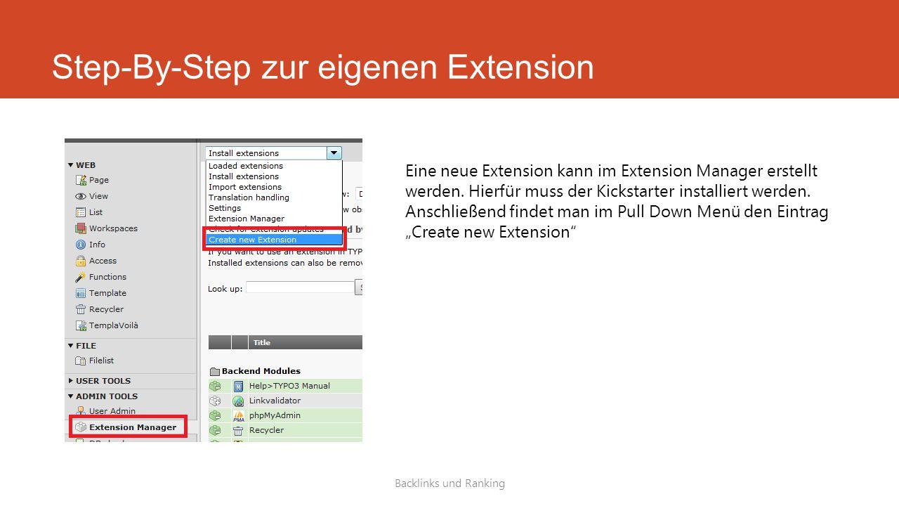 Step-By-Step zur eigenen Extension Backlinks und Ranking Eine neue Extension kann im Extension Manager erstellt werden.