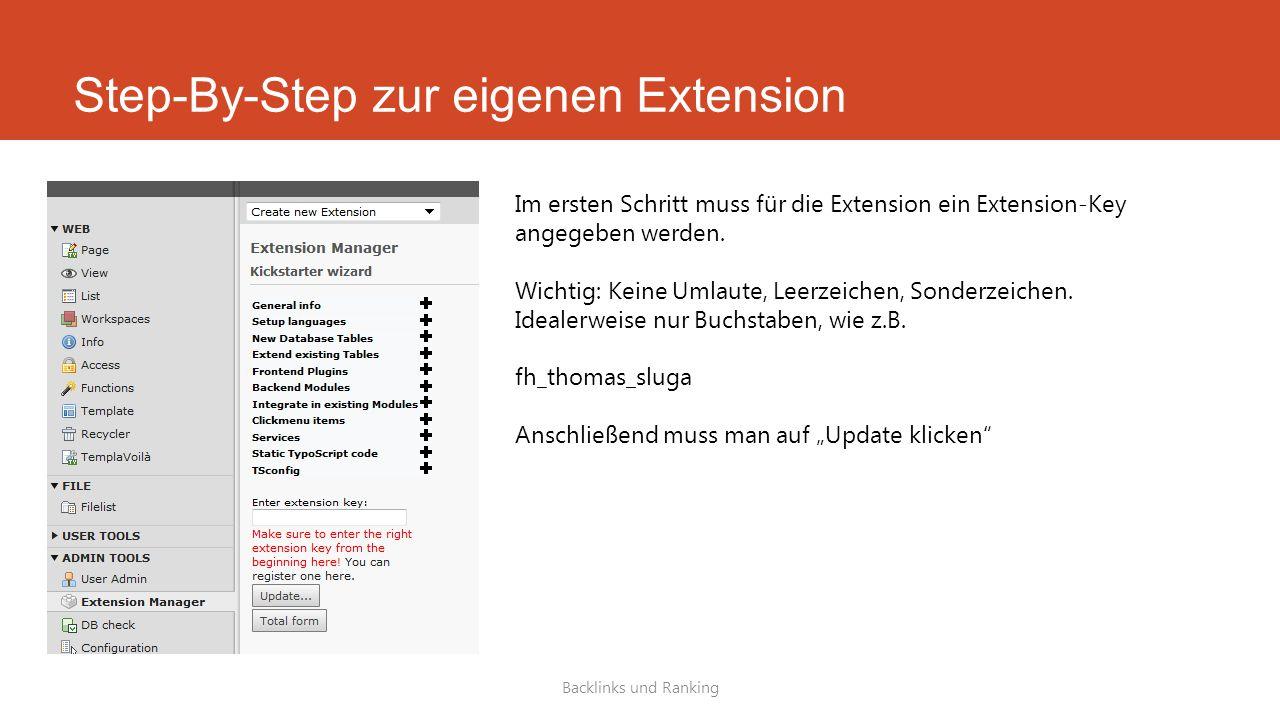 Step-By-Step zur eigenen Extension Backlinks und Ranking Im ersten Schritt muss für die Extension ein Extension-Key angegeben werden.