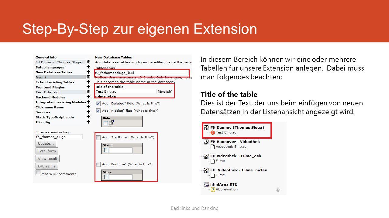 Step-By-Step zur eigenen Extension Backlinks und Ranking In diesem Bereich können wir eine oder mehrere Tabellen für unsere Extension anlegen.