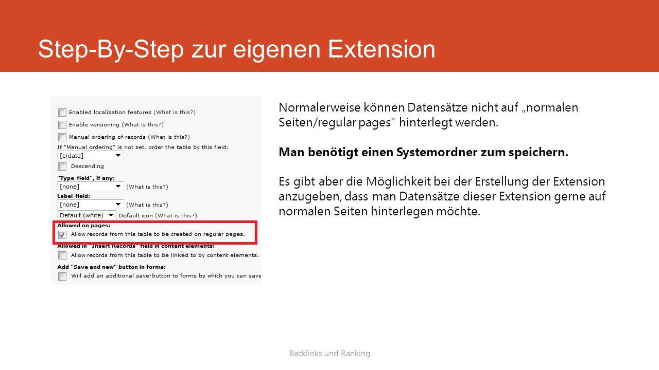 """Step-By-Step zur eigenen Extension Backlinks und Ranking Normalerweise können Datensätze nicht auf """"normalen Seiten/regular pages hinterlegt werden."""