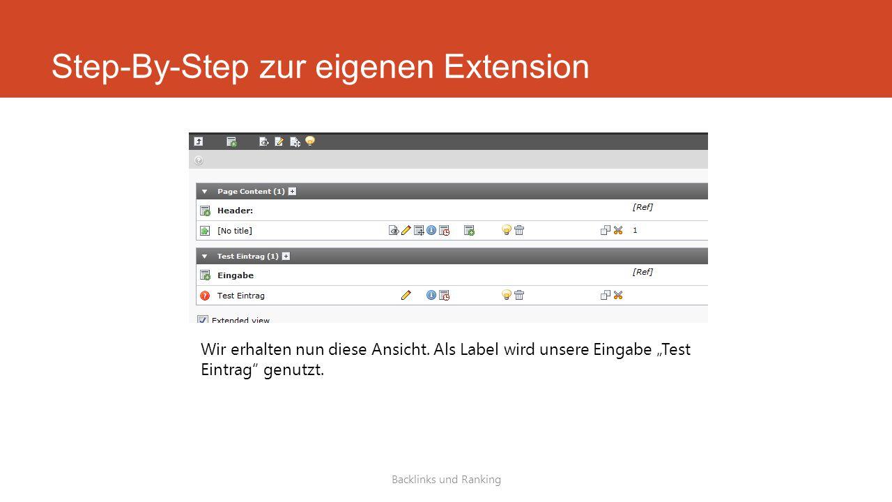 Step-By-Step zur eigenen Extension Backlinks und Ranking Wir erhalten nun diese Ansicht.
