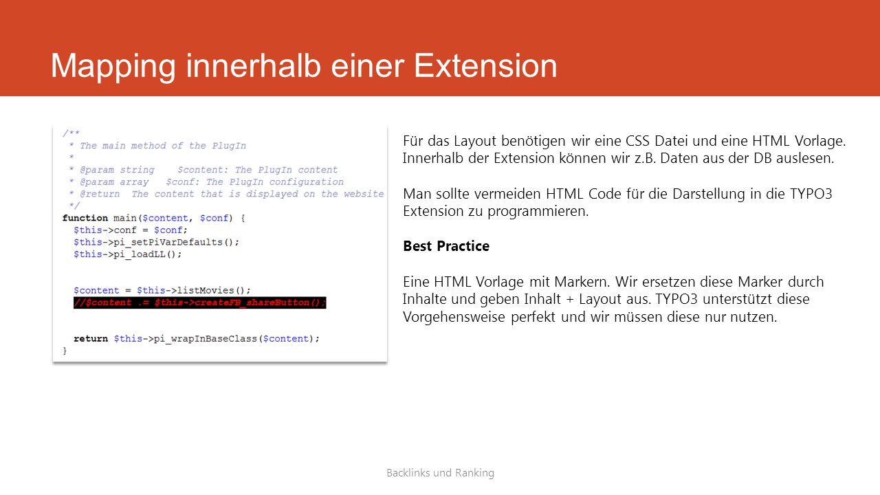 Mapping innerhalb einer Extension Backlinks und Ranking Für das Layout benötigen wir eine CSS Datei und eine HTML Vorlage.