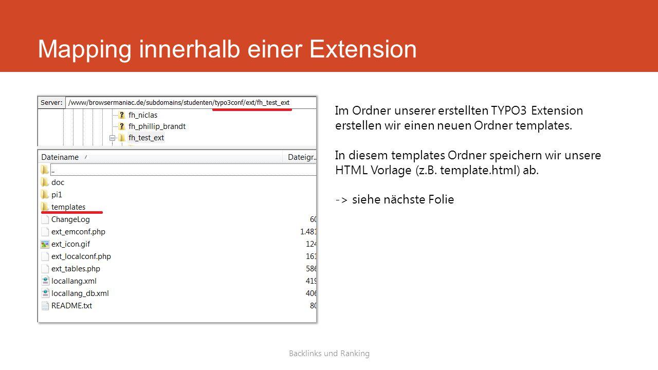 Mapping innerhalb einer Extension Backlinks und Ranking Im Ordner unserer erstellten TYPO3 Extension erstellen wir einen neuen Ordner templates.