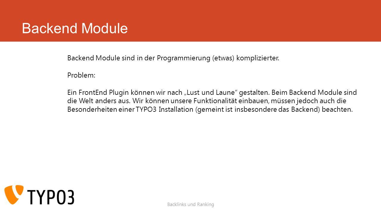 Backend Module Backlinks und Ranking Backend Module sind in der Programmierung (etwas) komplizierter.