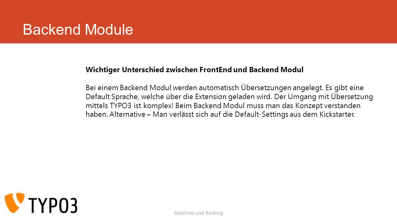 Backend Module Backlinks und Ranking Wichtiger Unterschied zwischen FrontEnd und Backend Modul Bei einem Backend Modul werden automatisch Übersetzungen angelegt.