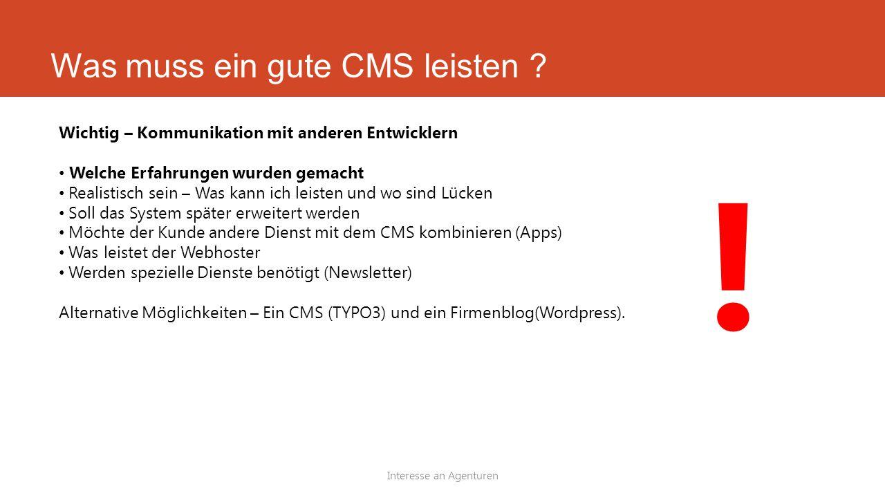 Was muss ein gute CMS leisten .Interesse an Agenturen .